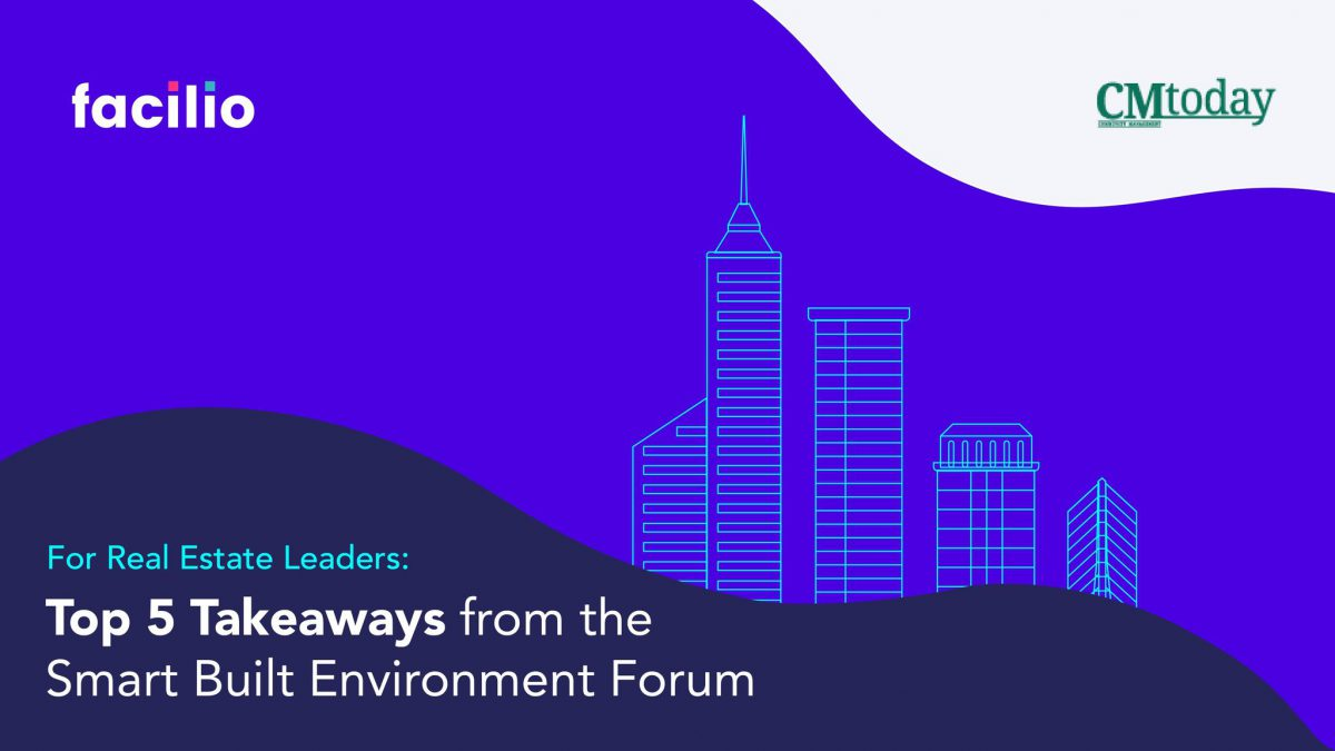 For Real Estate Leaders: Top 5 Takeaways from the Smart Built Environment Forum