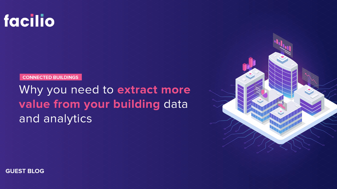 Why you need to extract more value from your building data and analytics